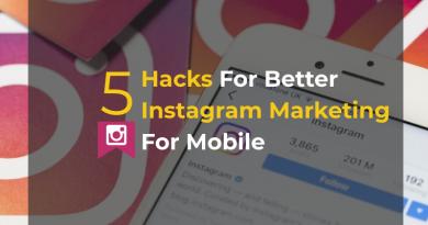 5 Hacks For Better Instagram Marketing for Mobile