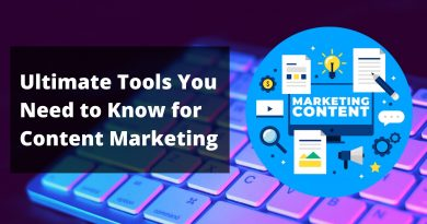 Ultimate Tools You Need to Know for Content Marketing